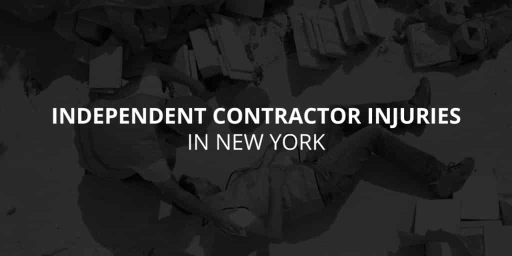 Independent Contractor Injuries in New York