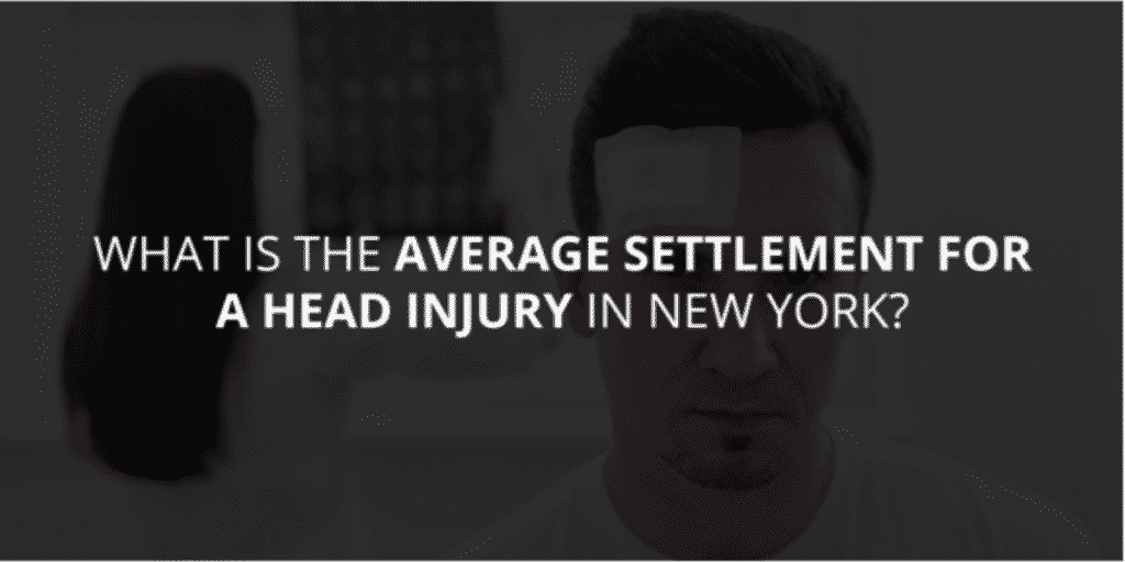 What is the Average Settlement for a Head Injury in New York?