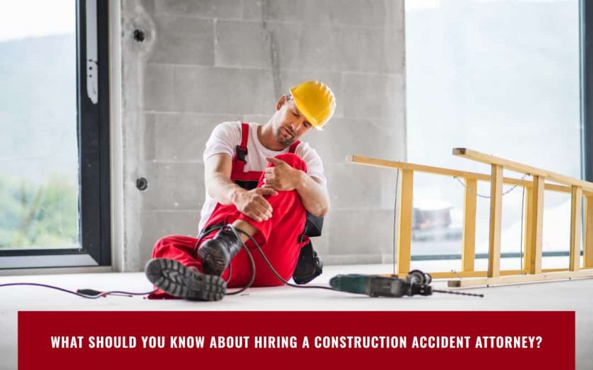 What Should You Know About Hiring a Construction Accident Attorney?
