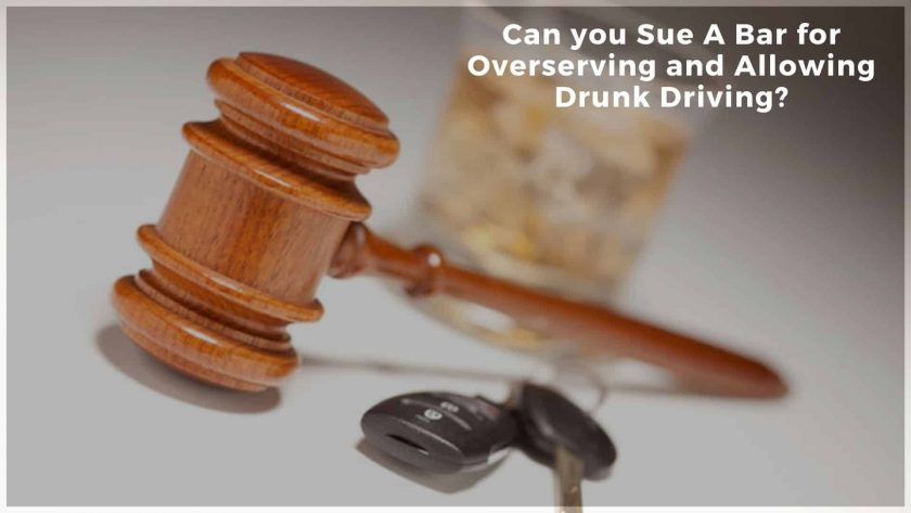 Can you Sue A Bar for Overserving and Allowing Drunk Driving?